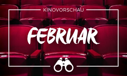 der cineast Filmblog - Kinovorschau - Februar