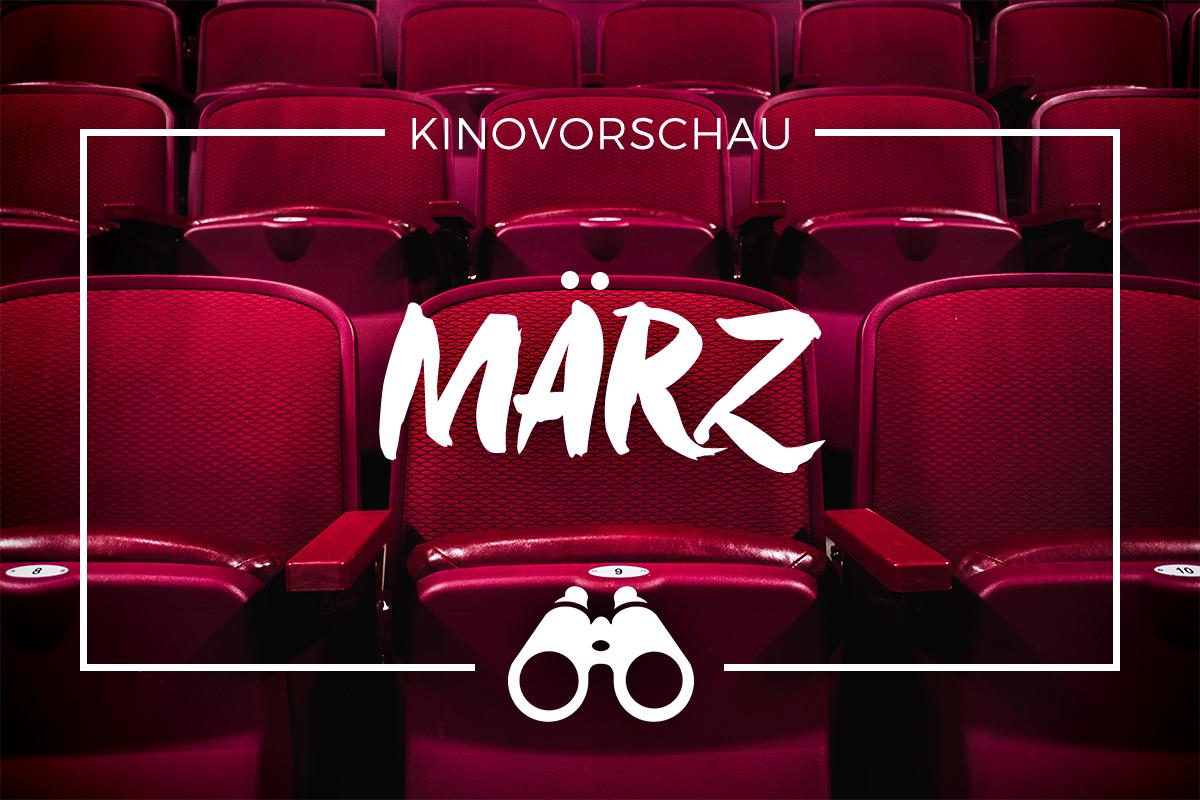 der cineast Filmblog - Kinovorschau - März