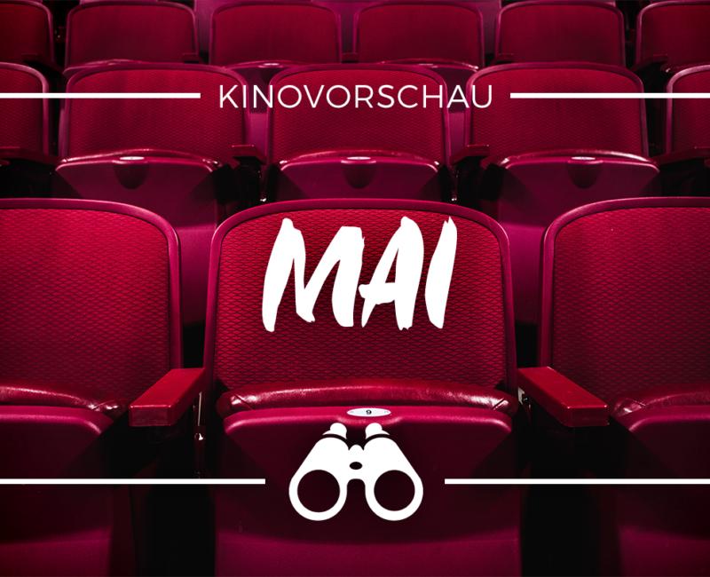 der cineast Filmblog - Kinovorschau - Mai