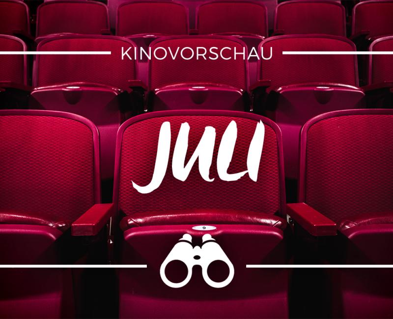 der cineast Filmblog - Kinovorschau - Juli